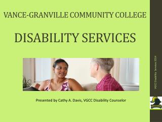 VANCE-GRANVILLE COMMUNITY COLLEGE DISABILITY SERVICES