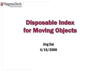 Disposable Index  for Moving Objects
