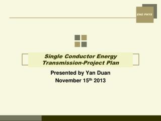 Single Conductor Energy  Transmission-Project Plan