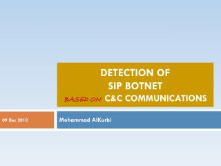 Detection of  SIP  BoTnet based on C&C Communications