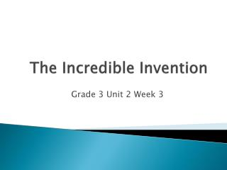 The Incredible Invention