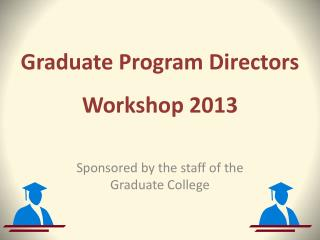 Graduate Program Directors Workshop 2013