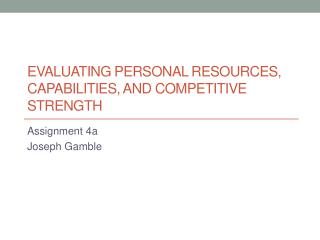 Evaluating Personal Resources, Capabilities, and Competitive Strength