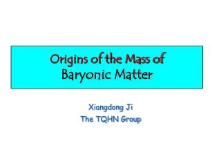 Origins of the Mass of  Baryonic Matter