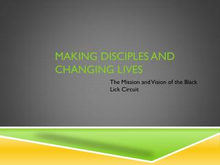 Making disciples and changing lives