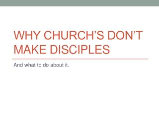 Why  Church's Don't  Make Disciples