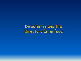Directories and the Directory Interface