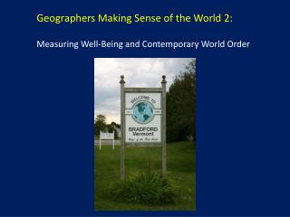 Geographers Making Sense of the World 2: Measuring Well-Being and Contemporary World Order