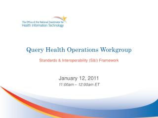Query Health Operations Workgroup Standards & Interoperability (S&I) Framework