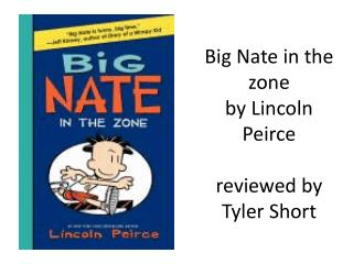 Big Nate in the zone by Lincoln Peirce reviewed by Tyler Short