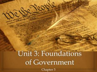 Unit 3: Foundations of Government