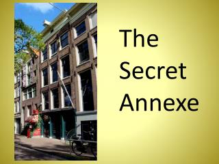 The Secret  Annexe