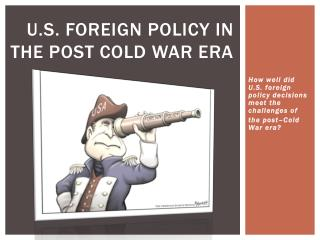 U.S. Foreign Policy in the Post Cold War era