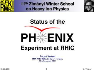 11 t h Z im ányi Winter  S chool  on Heavy Ion Physics