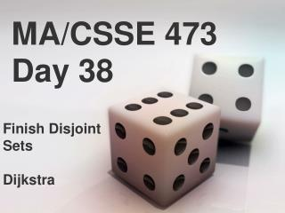 MA/CSSE 473 Day 38