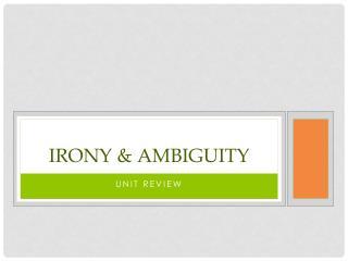 Irony & Ambiguity