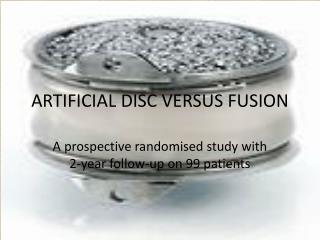ARTIFICIAL DISC VERSUS FUSION