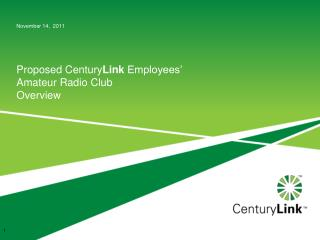 Proposed Century Link  Employees' Amateur Radio Club Overview