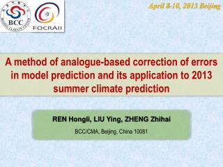 REN  Hongli , LIU Ying, ZHENG Zhihai BCC/CMA, Beijing, China 10081