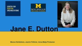Jane E. Dutton Moona Kärkkäinen, Jasmin Pellicier, Anna-Maija Pirskanen