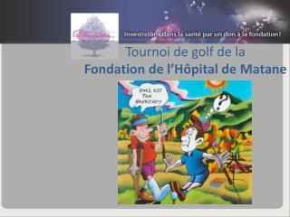Tournoi de golf de la  Fondation de l�H�pital de Matane