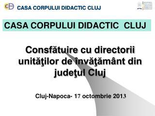 Cons fătuire  cu  directorii unităţilor de învăţământ din judeţul Cluj