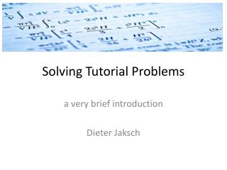 Solving Tutorial Problems