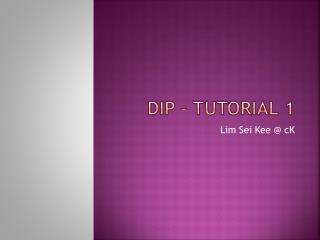 DIP – Tutorial 1