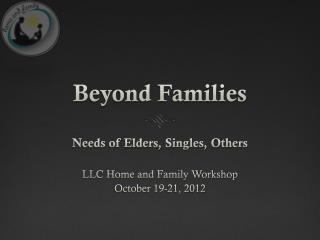 Beyond Families