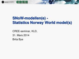 SNoW -modellen(e) -  Statistics  Norway World  model (s)