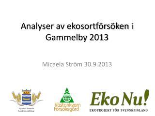 A nalyser av ekosortförsöken i Gammelby 2013