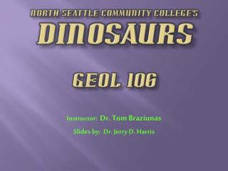 North  seattle  community college's DINOSAURS GEOL 106