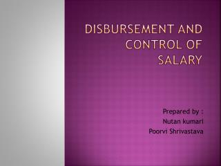 DISBURSEMENT AND CONTROL OF SALARY