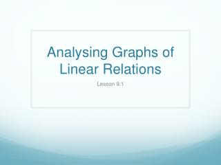 Analysing  Graphs of Linear Relations