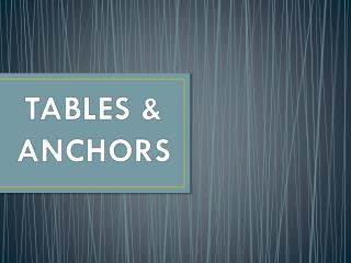 TABLES & ANCHORS