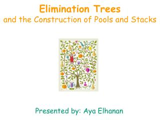 Elimination Trees and the Construction of Pools and Stacks