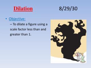 Dilation 8/29/30