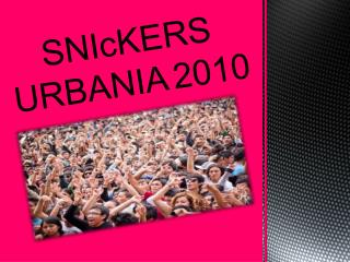 SNIcKERS URBANIA 2010