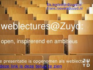 w eblectures@Zuyd : open, inspirerend  en amb itieus