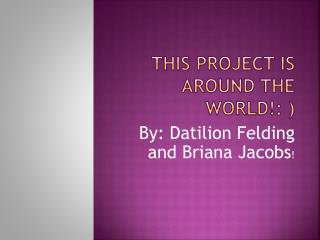 This project is Around the World!: )