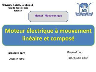 Moteur électrique à mouvement linéaire et composé