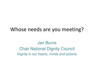 Whose needs are you meeting?