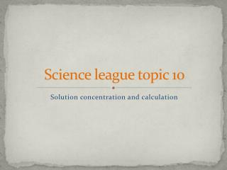Science league topic 10