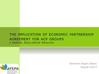 the implication of economic partnership agreement for acp groups  a general  Equilibrium  Analysis