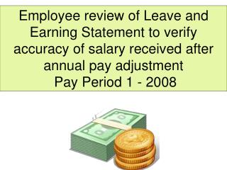 Employee review of Leave and Earning Statement to verify accuracy of salary received after annual pay adjustment   Pay P