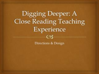 Digging Deeper: A Close Reading Teaching Experience