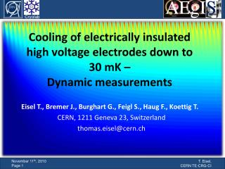 Cooling of electrically insulated high voltage electrodes down to 30 mK � Dynamic measurements