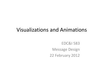 Visualizations and Animations