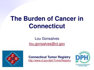 The Burden of Cancer  in  Connecticut