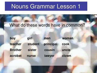 Nouns Grammar Lesson 1